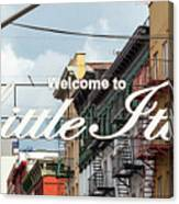 Welcome To Little Italy Sign In Lower Manhattan. Canvas Print