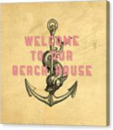 Welcome To Our Beach House Canvas Print
