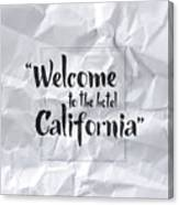 Welcome To The Hotel California Canvas Print