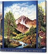 When Its Spring Time In The Rockies Canvas Print