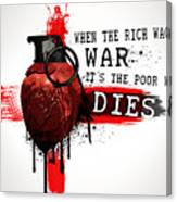 When The Rich Wages War... Canvas Print
