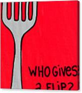 Who Gives A Flip Red Canvas Print