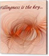 Willingness Is The Key Canvas Print