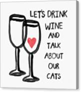 Wine And Cats- Art By Linda Woods Canvas Print