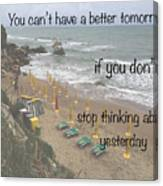 Wisdom Quote -tomorrow Yesterday Canvas Print