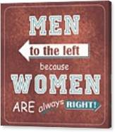 Women Are Always Right Canvas Print