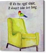 The Right Chair Canvas Print