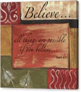 Words To Live By Believe Canvas Print