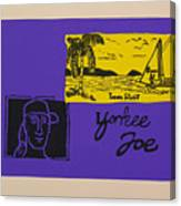 Yankee Joe Canvas Print