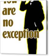 You Are No Exception - Join Now Canvas Print