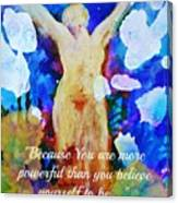 You Are Powerful Canvas Print