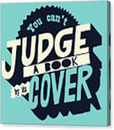 You Can't Judge A Book By Its Cover Inspirational Quote Canvas Print