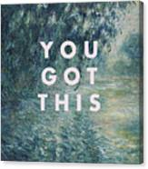 You Got This Print Canvas Print