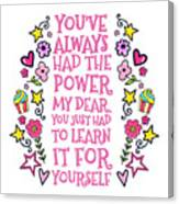 You Have Always Had The Power Canvas Print