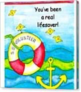 You Have Been A Real Lifesaver Canvas Print