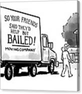 Your Friends Bailed Moving Co Canvas Print