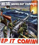 Your Metal Saves Our Convoys Canvas Print