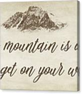 Your Mountain Is Waiting Canvas Print