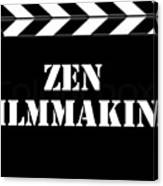 Zen Filmmaking Canvas Print
