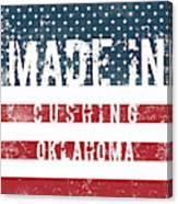 Made In Cushing, Oklahoma Canvas Print