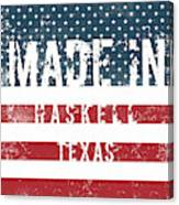 Made In Haskell, Texas Canvas Print
