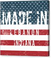 Made In Lebanon, Indiana Canvas Print