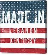 Made In Lebanon, Kentucky Canvas Print
