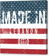 Made In Lebanon, Ohio Canvas Print