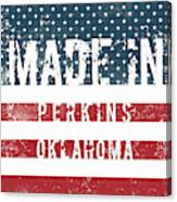 Made In Perkins, Oklahoma Canvas Print