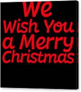 We Wish You A Merry Christmas Secret Santa Love Christmas Holiday Canvas Print