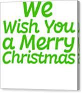 We Wish You A Merry Christmas Secret Santa Love Christmas Holiday Canvas Print