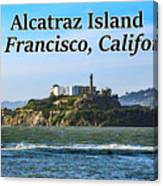 Alcatraz Island, San Francisco, California Canvas Print