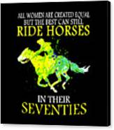 c284d137 All Women Are Created Equal But The Best Can Still Ride Ride Horses In  Their Seventies