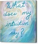Art Therapy For Your Wall What Does My Intuition Say?  Canvas Print