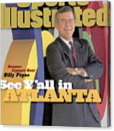 Atlanta Committee For Olympic Games Ceo Billy Payne Sports Illustrated Cover Canvas Print