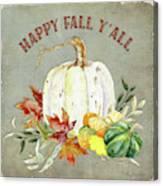 Autumn Celebration - 4 Happy Fall Y'all White Pumpkin Fall Leaves Gourds Canvas Print