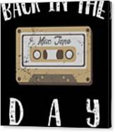 Back In The Day 80s Cassette Funny Old Mix Tape Canvas Print