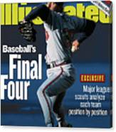 Baseballs Final Four Will John Smoltz And The Braves Hold Sports Illustrated Cover Canvas Print