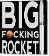 Bfr Big Fucking Rocket Canvas Print