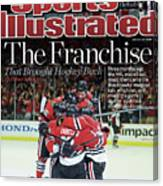 Blackhawks The Franchise That Brought Hockey Back Sports Illustrated Cover Canvas Print