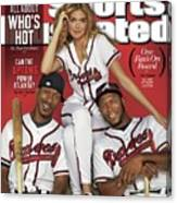Can The Uptons Power Atlanta One Fans On Board 2013 Mlb Sports Illustrated Cover Canvas Print