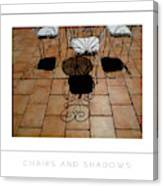 Chairs And Shadows Poster Canvas Print