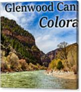 Colorado - Glenwood Canyon Canvas Print