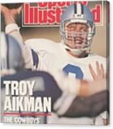 Dallas Cowboys Qb Troy Aikman... Sports Illustrated Cover Canvas Print