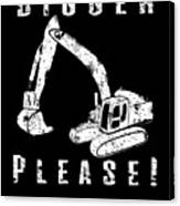 Digger Please Pun Backhoe Bulldozer Earth Movers White Canvas Print