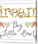 Dream Big Little One - Blush Pink And White Floral Watercolor Canvas Print