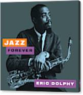 Eric Dolphy - Jazz Forever Canvas Print
