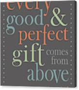 Every Good And Perfect Gift Canvas Print