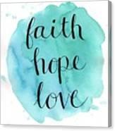 Faith, Hope, Love Canvas Print