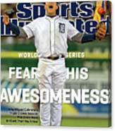 Fear His Awesomeness 2012 World Series Preview Sports Illustrated Cover Canvas Print